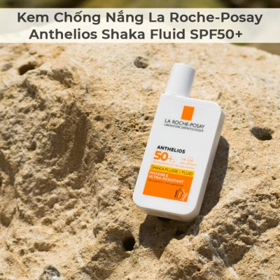 Kem Chống Nắng La Roche-Posay Anthelios Shaka Fluid SPF50+-3