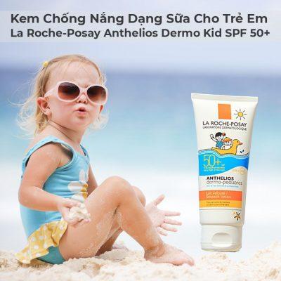 Kem Chống Nắng Dạng Sữa Cho Trẻ Em La Roche-Posay Anthelios Dermo Kid SPF 50+-1