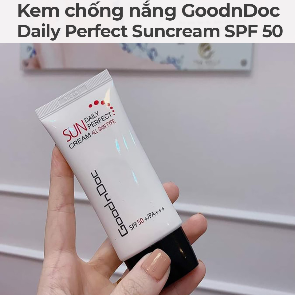 Kem chống nắng GoodnDoc Daily Perfect Suncream SPF 50-6