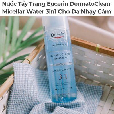 Nước Tẩy Trang Eucerin DermatoClean Micellar Water 3in1 Cho Da Nhạy Cảm-1