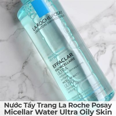 Nước Tẩy Trang La Roche Posay Micellar Water Ultra Oily Skin-2