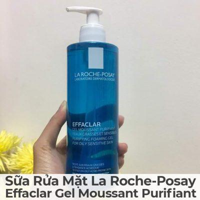 Sữa Rửa Mặt La Roche-Posay Effaclar Gel Moussant Purifiant-10