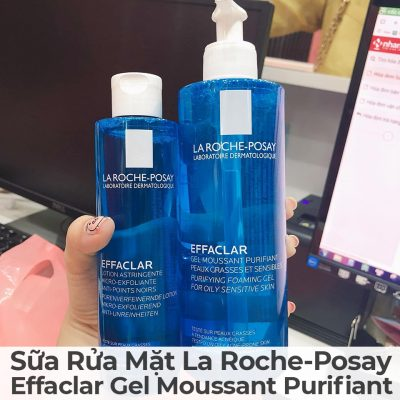 Sữa Rửa Mặt La Roche-Posay Effaclar Gel Moussant Purifiant-8