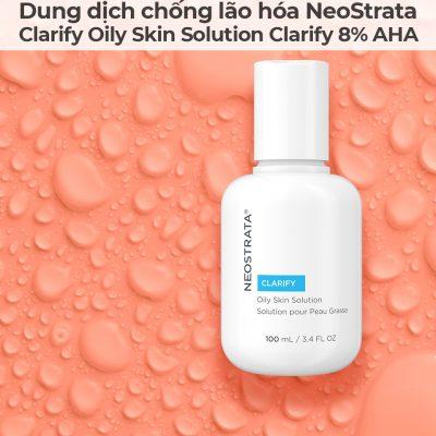 Dung dịch chống lão hóa NeoStrata Clarify Oily Skin Solution Clarify 8 AHA-13